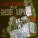 """Rise Up Megatron shirt"""
